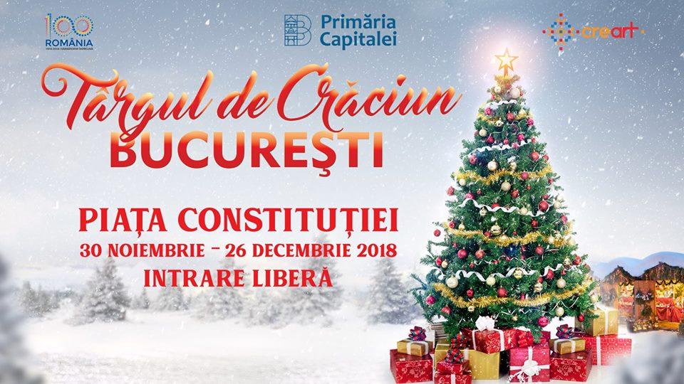 Târgul de Crăciun București 30 Noiembrie – 26 Decembrie 2018